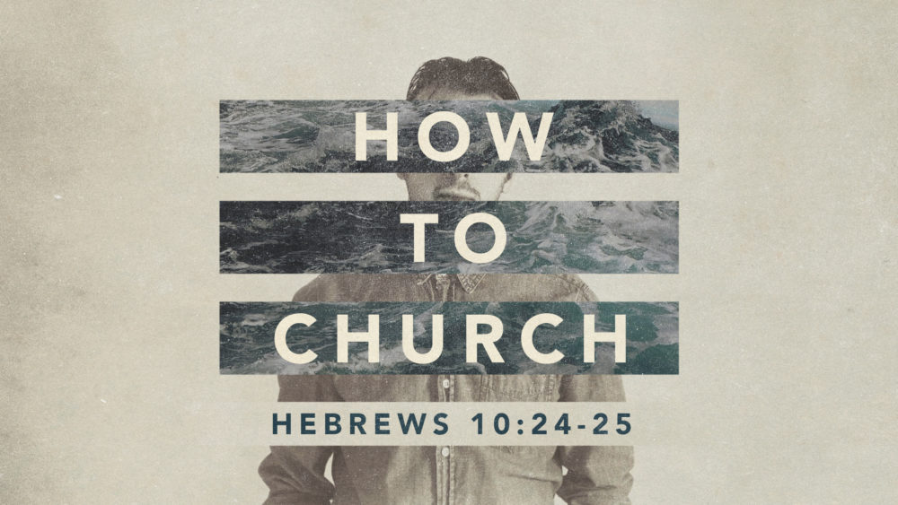 How to Church Wk. 3